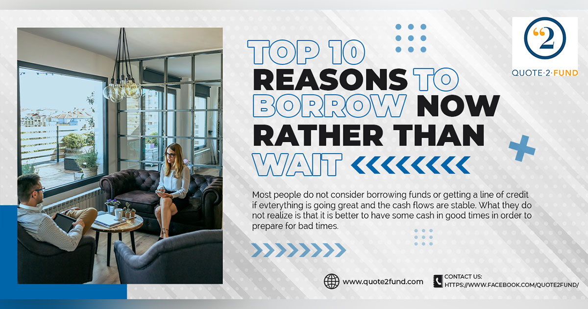 Top 10 Reasons To Borrow Now Rather Than Wait