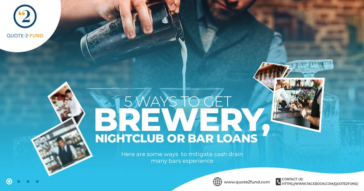 5 Ways to Get Brewery, Nightclub or Bar Loans