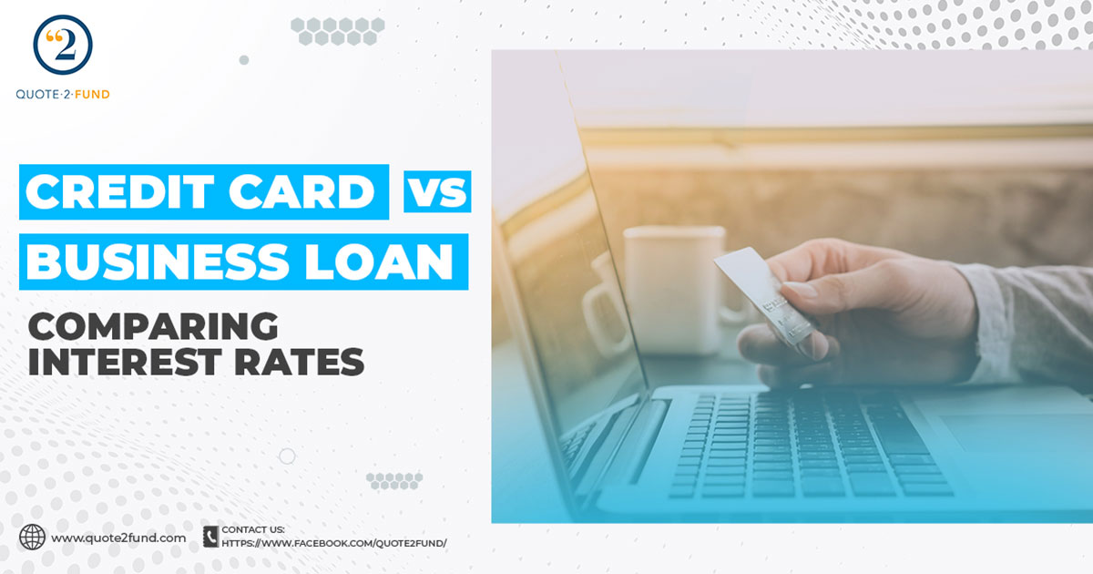 Credit Card VS. Business Loan: Comparing Interest Rates - Quote 2 Fund